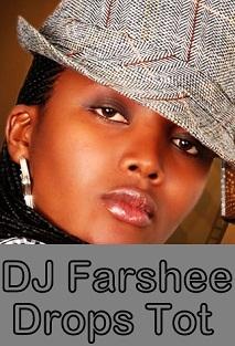DJ Farshee Drops Tot